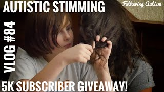 Autistic Stimming With Someone Else's Hair | 5k Sub Giveaway | Fathering Autism Vlog #84