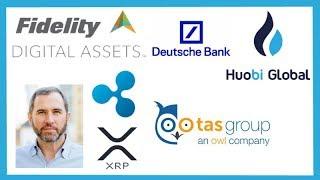 Fidelity To List Top Cryptos - Brad Garlinghouse - Huobi Global Crypto Derivative - Ripple TAS Group