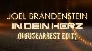 Joel Brandenstein   In Dein Herz (HouseArrest Edit)