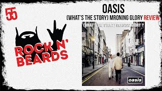 Oasis   Whats The Story Morning Glory Review