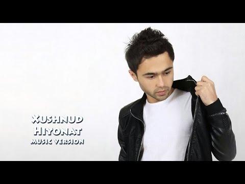 Xushnud - Hiyonat | Хушнуд - Хиёнат (music version)