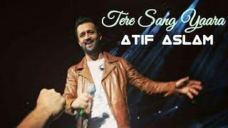 Atif Aslam Live Singing Tere Sang Yaara