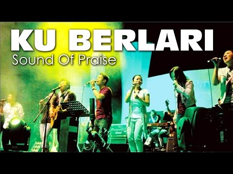 Sound Of Praise - Ku Berlari Mp3