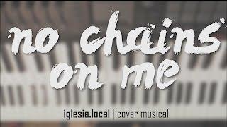 No Chains On Me (Sin Cadenas) COVER   Chris Tomlin   RhemaCreativa.com