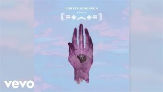 Porter Robinson Ft. Amy Millan   Divinity (Official Audio)