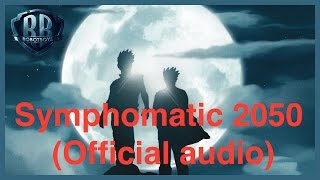 Symphomatic 2050 - Robotboys - (Official Audio)