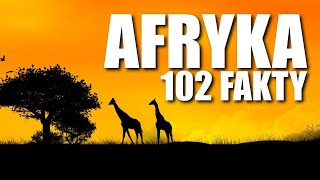 AFRYKA – 102 FAKTY