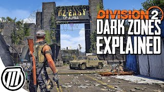 The Division 2 DARK ZONES EXPLAINED; Everything You Should Know