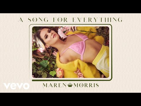 Maren Morris A Song For Everything