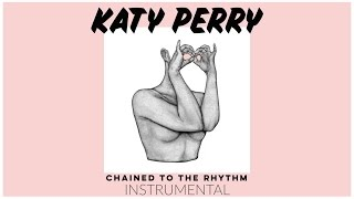 Katy Perry - Chained To The Rhythm ft. Skip Marley (Official Instrumental)