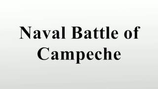 Naval Battle Of Campeche