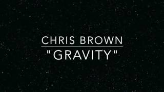 Chris Brown Gravity Stuck in the Middle
