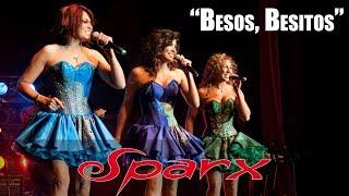 SPARX - Besos, Besitos (en vivo)