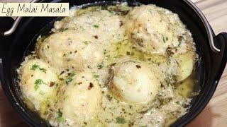 Egg Malai Masala | Ande ki Shaandar Creamy Texture Curry | Anda Creamy Curry