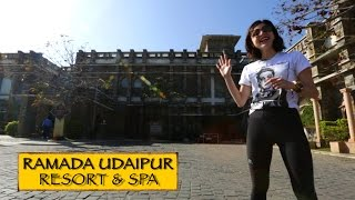 Ramada Resort & SPA || Udaipur