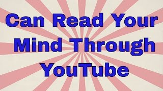 Can Read Your Mind Through YouTube - Mind trick