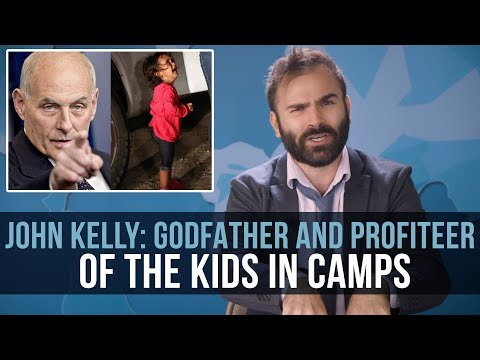 John Kelly: Godfather and Profiteer of the Kids in Camps - SOME MORE NEWS