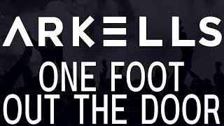 Arkells - One Foot Out The Door [HQ]
