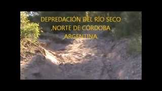 preview picture of video 'DEPREDACIÓN DEL RÍO SECO ,CÓRDOBA,ARGENTINA  ABRIL DEL 2014'