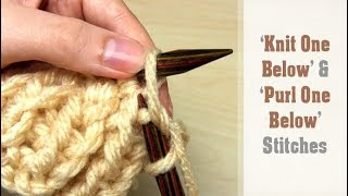 How to: 'Knit One Below' (K1B) & 'Purl One Below' (P1B) Stitches | Technique Tutorial for Beginners