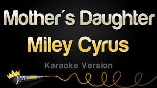 Miley Cyrus   Mother's Daughter (Karaoke Version)