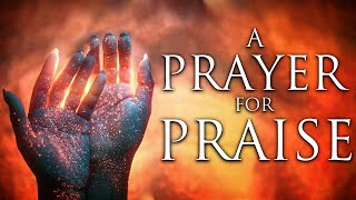 A Powerful Prayer To Praise God