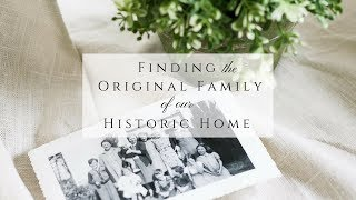 Finding The Original Family Of Our Historic Home