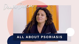 A Dermatologist Gives Her Best Tips on Psoriasis Skincare | Dear Derm | Well+Good