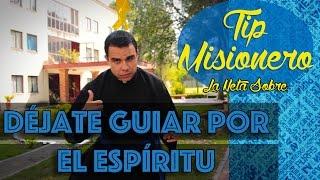 Tip Misionero - Déjate guiar por el Espíritu