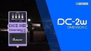 Boss DC-2w Waza Dimension C Video