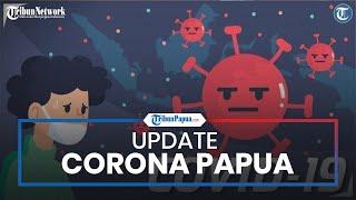 Update Corona di Papua dan Papua Barat Mencapai 20.281 Kasus Positif Covid-19