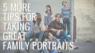Family Portrait Tips | Part 2