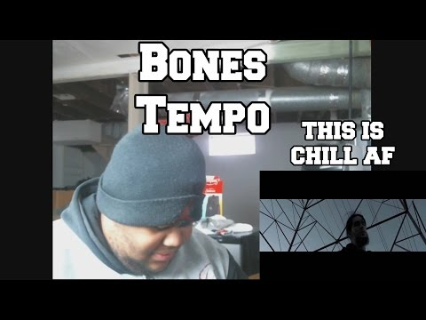 Bones Tempo Reaction
