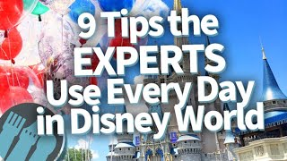 9 Tips The Experts Use Every Day In Disney World!
