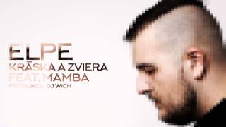 Elpe - Kráska a zviera feat. Mamba (prod. DJ Wich)