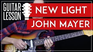 New Light Guitar Tutorial   John Mayer Guitar Lesson 🎸 |Rhythm + Guitar Solo TAB + Guitar Cover|