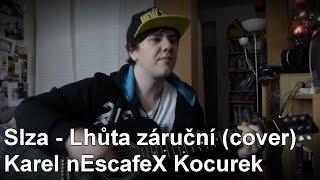 ''Slza - Lhůta záruční'' Cover na Akustickou Kytaru a Zpěv + Text (Karel nEscafeX Kocurek)