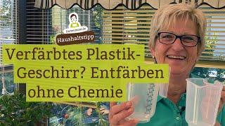 Zauberei, die nichts kostet, aber wirkt: Verfärbtes Plastik ohne Chemie und Arbeit entfärben