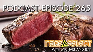 The Rage Select Podcast: Episode 265 with Michael and Jeff!