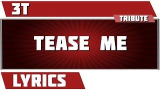 Tease Me - 3T tribute - Lyrics