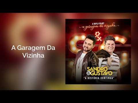 Sandro & Gustavo - A Garagem Da Vizinha - A História Continua