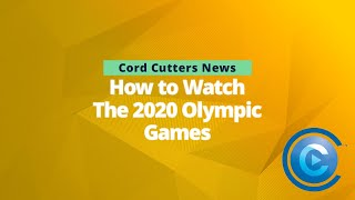 How To Watch 2020 Olympics (Live TV, Streaming, and More!)   Cord Cutters News