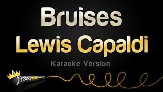 Lewis Capaldi   Bruises (Karaoke Version)