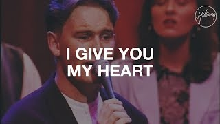 "Video thumbnail of ""I Give You My Heart - Hillsong Worship"""