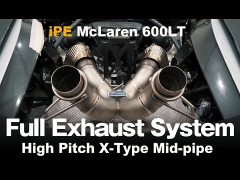 McLaren 600LT full exhaust system High pitch X-pipe│iPE