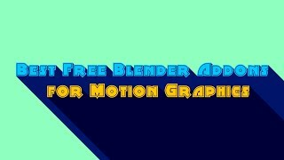 6 Addons For Motion Graphics in Blender2.79