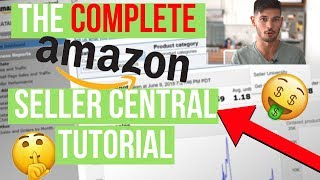 Amazon Seller Central Tutorial - How to Sell on Amazon For Beginners, Complete Walkthrough
