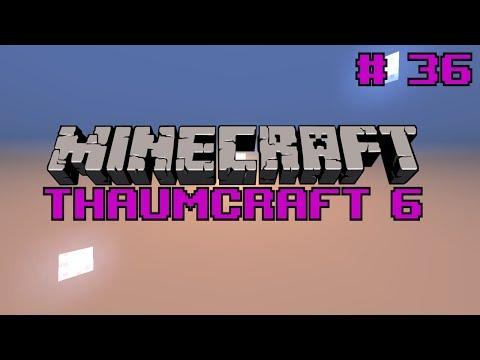 Let's do Thaumcraft 6 - \