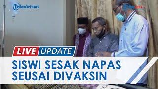 Siswi SMK di Lhokseumawe Dibawa ke RS seusai Divaksin Covid-19, Disebut Alami Sesak Napas & Mual
