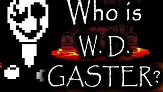 Undertale - Who Is W. D. Gaster?